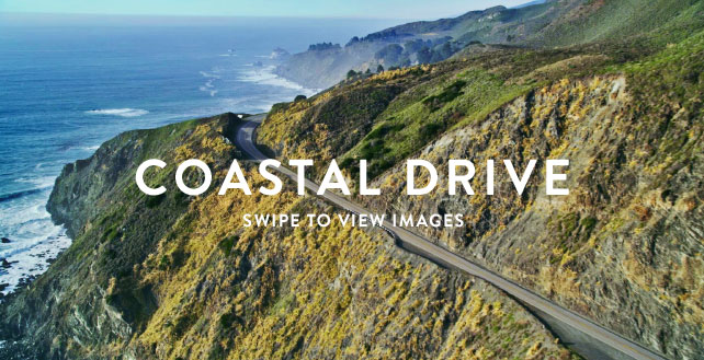 COASTAL DRIVE - SWIPE TO VIEW IMAGES