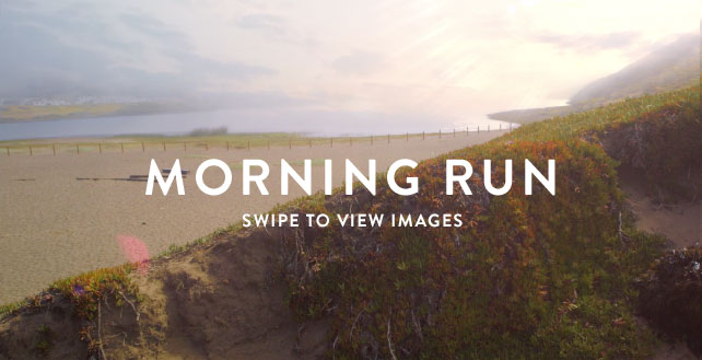 MORNING RUN - SWIPE TO VIEW IMAGES